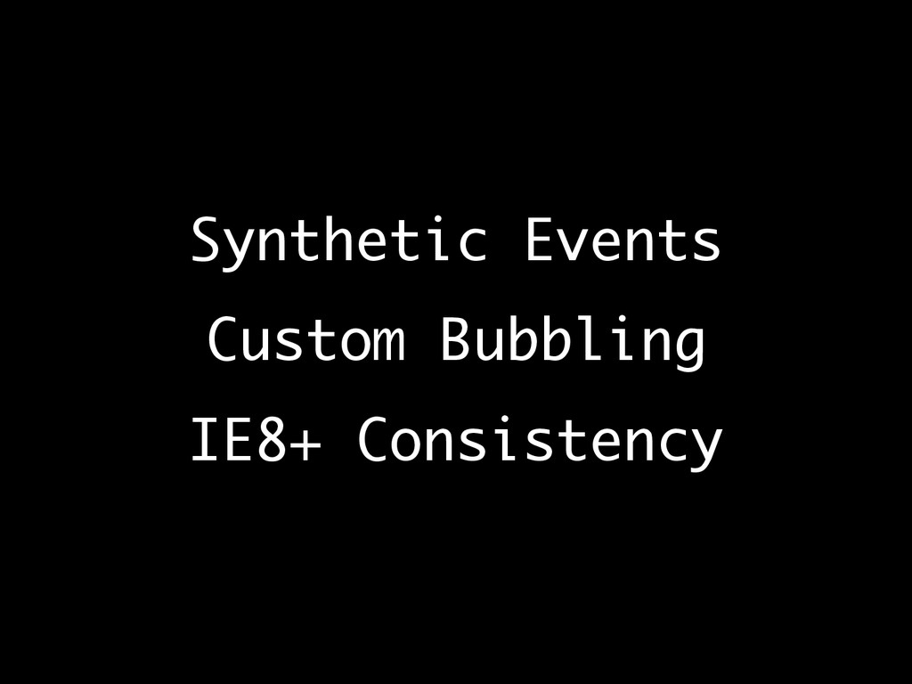 Synthetic Events Custom Bubbling IE8+ Consist...