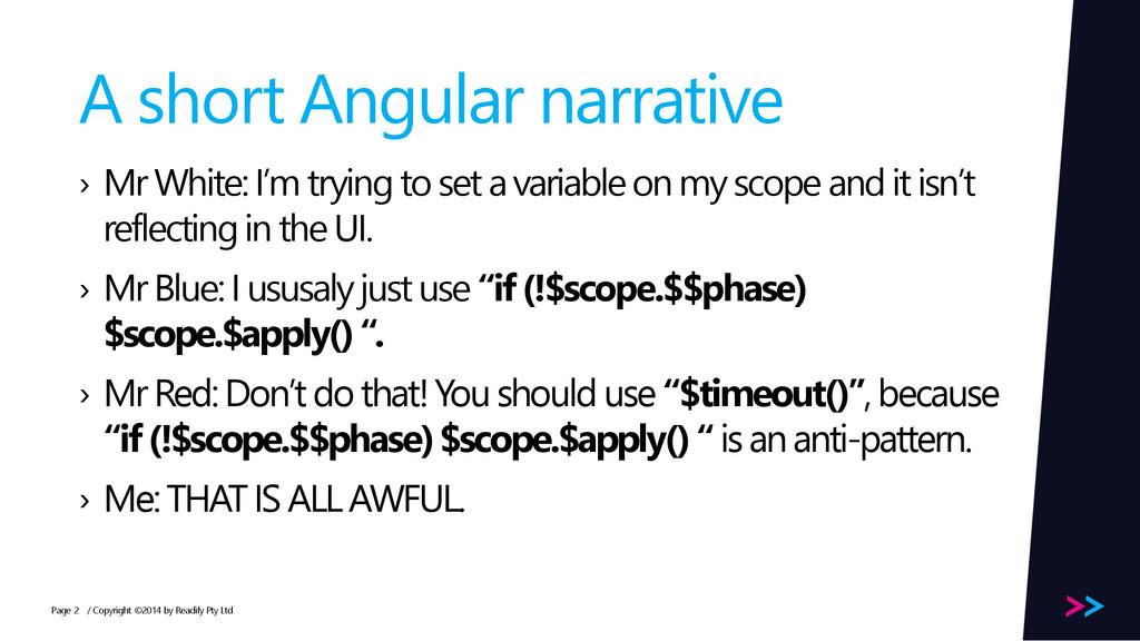 Page A short Angular narrative › Mr White: I'm ...