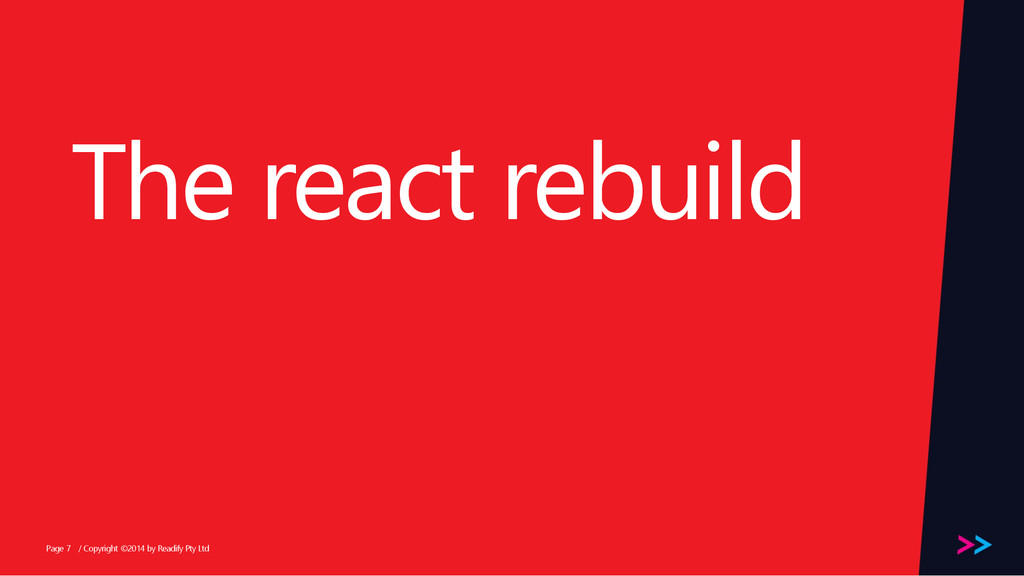 Page The react rebuild / Copyright ©2014 by Rea...