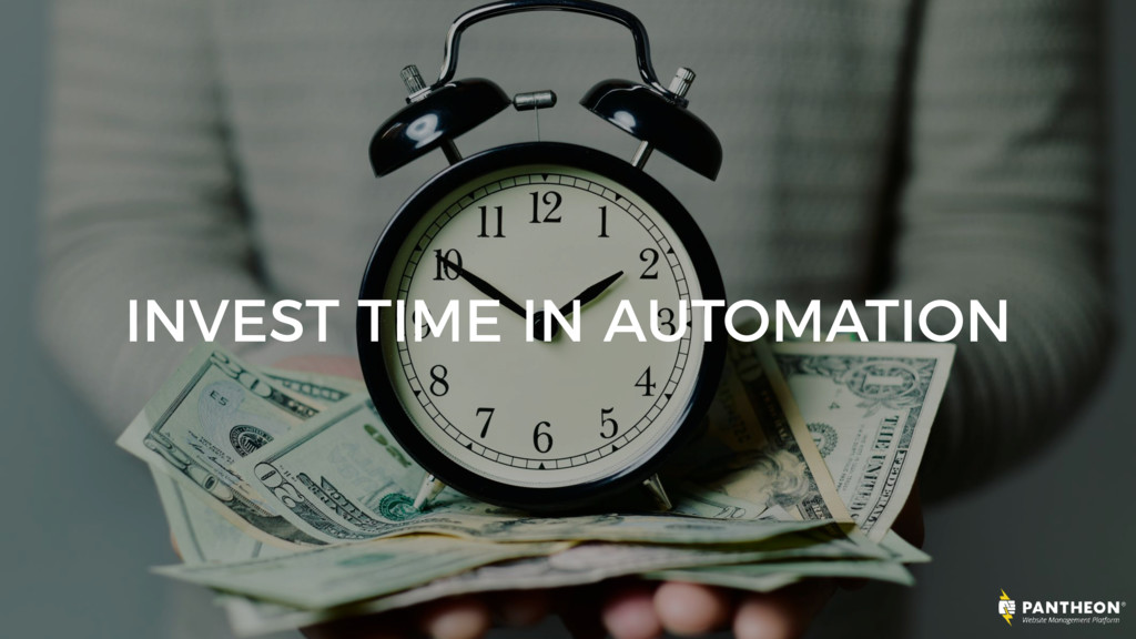 INVEST TIME IN AUTOMATION
