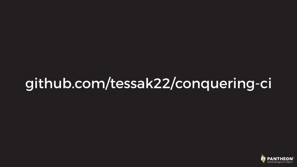 github.com/tessak22/conquering-ci