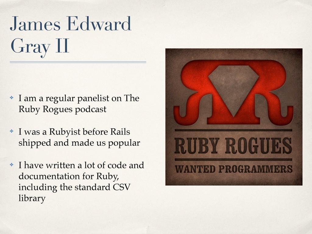 James Edward Gray II ✤ I am a regular panelist ...