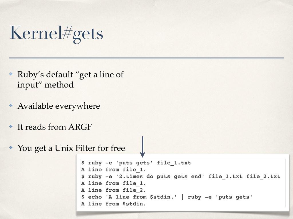 """Kernel#gets ✤ Ruby's default """"get a line of inp..."""