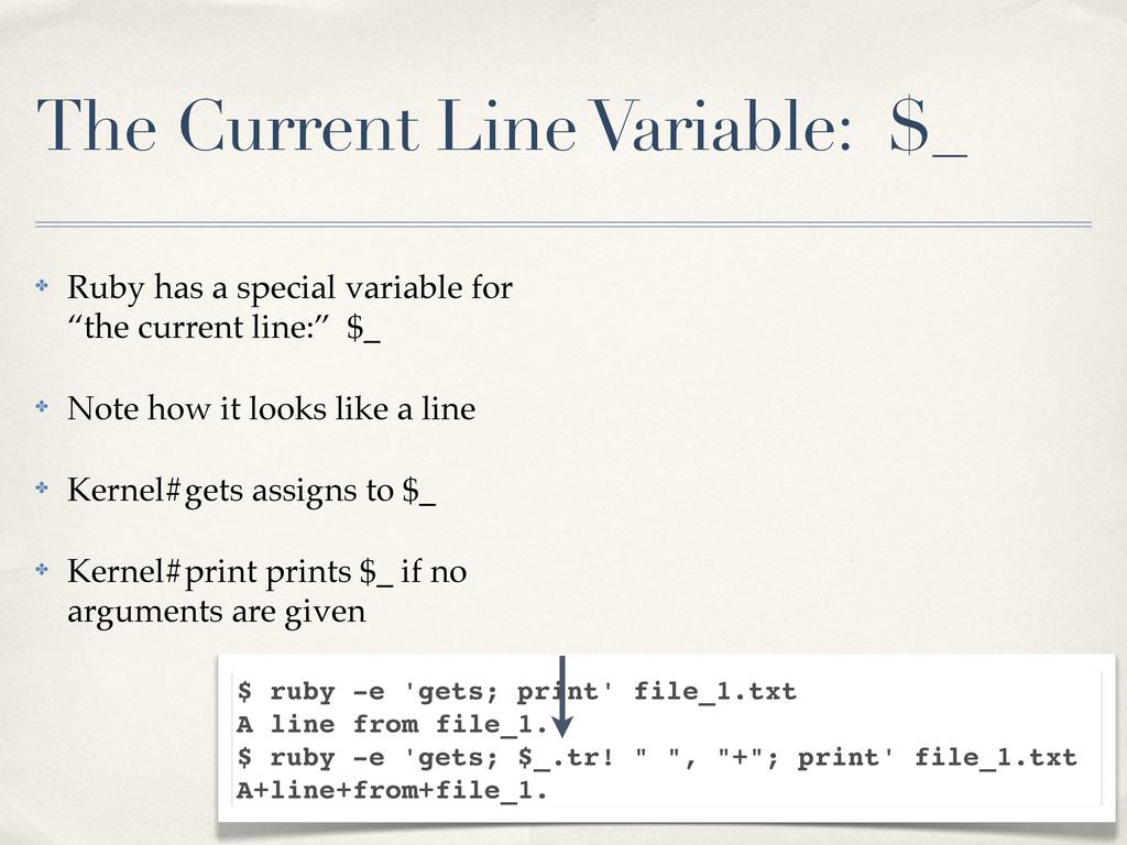 The Current Line Variable: $_ ✤ Ruby has a spec...