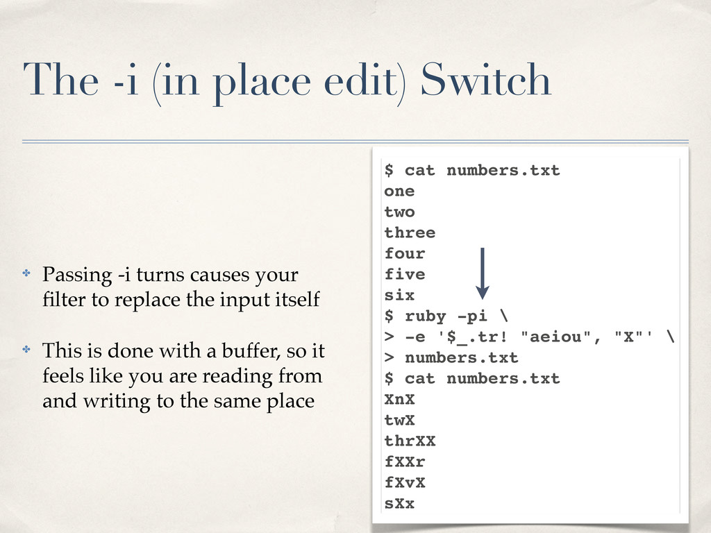 The -i (in place edit) Switch ✤ Passing -i turn...