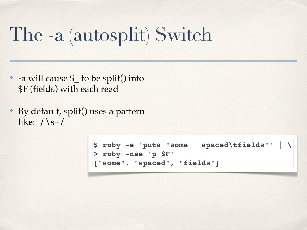 The -a (autosplit) Switch ✤ -a will cause $_ to...