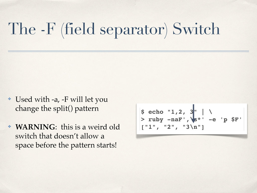 The -F (field separator) Switch ✤ Used with -a,...