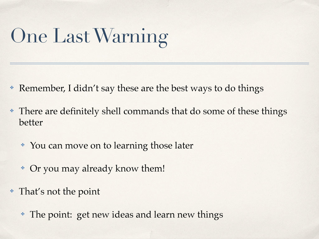 One Last Warning ✤ Remember, I didn't say these...