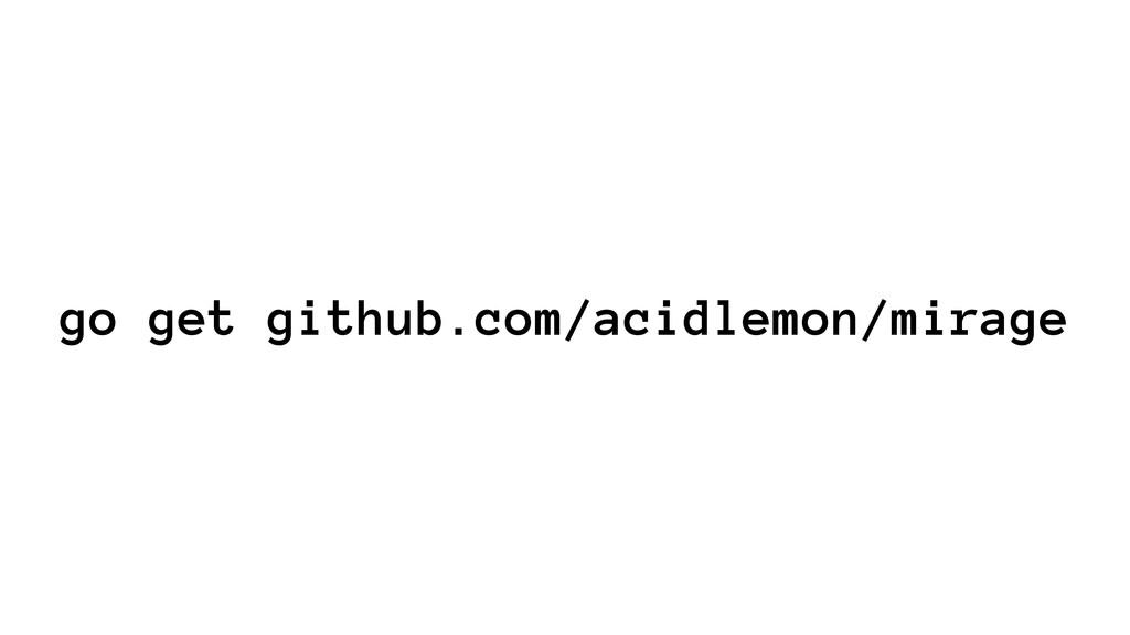 go get github.com/acidlemon/mirage