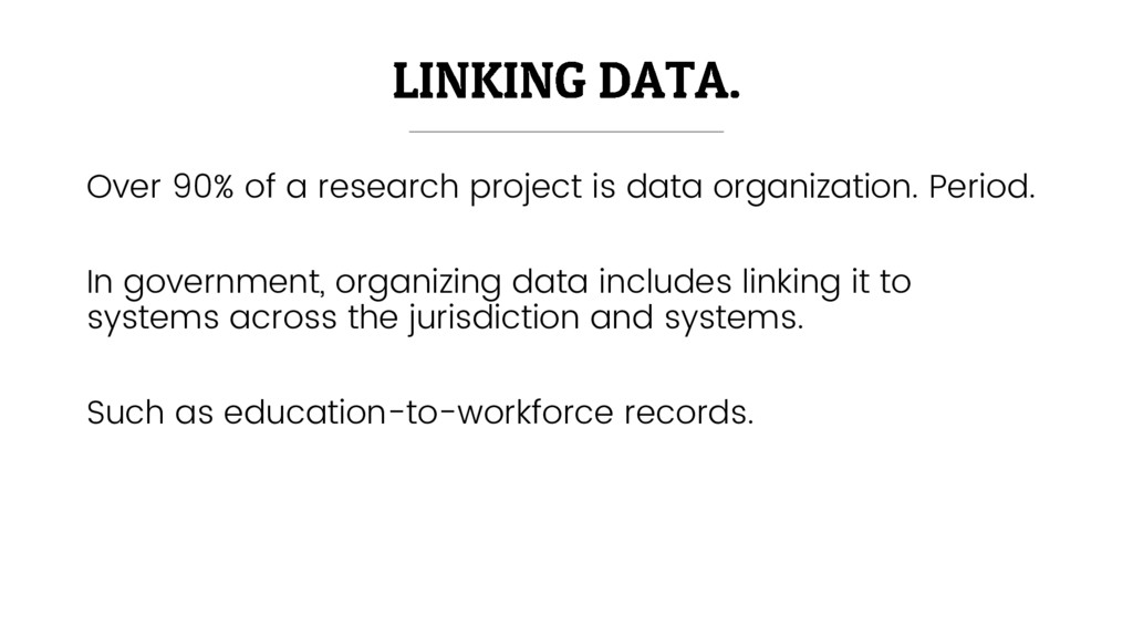 Over 90% of a research project is data organiza...
