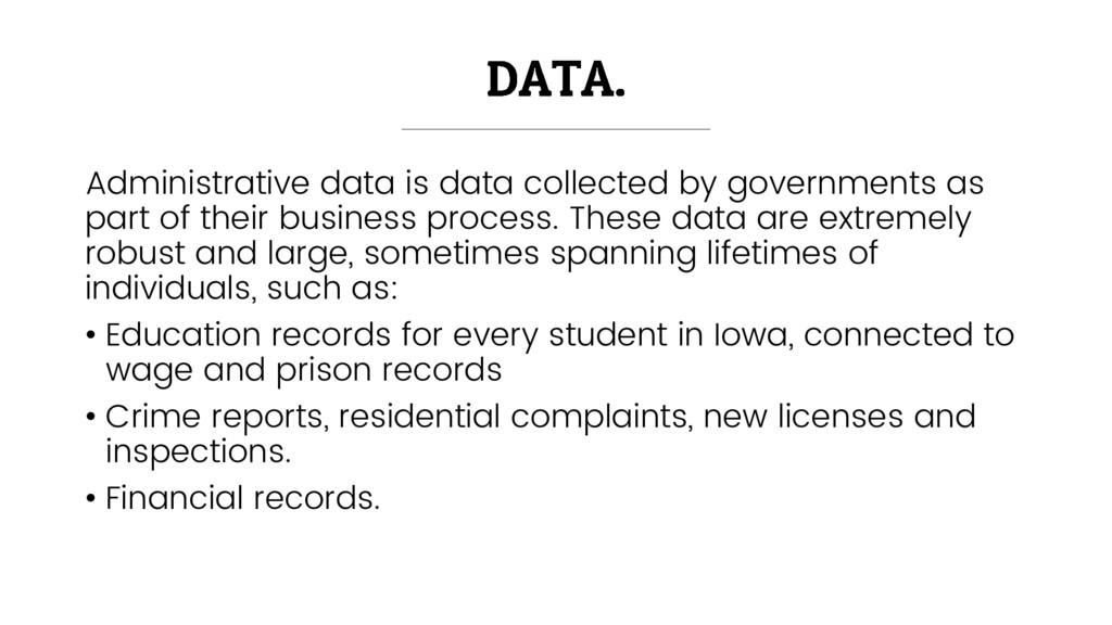 Administrative data is data collected by govern...