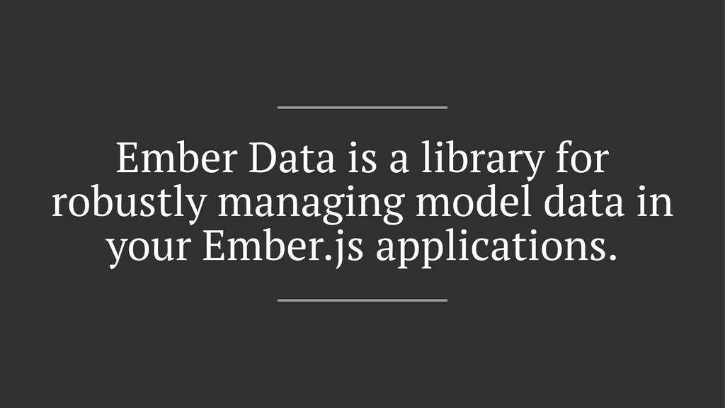 Ember Data is a library for robustly managing m...