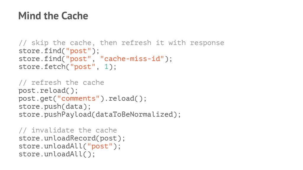 Mind the Cache // skip the cache, then refresh ...