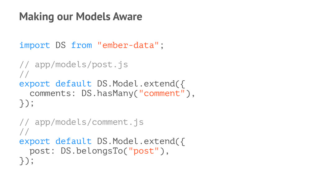 """Making our Models Aware import DS from """"ember-d..."""