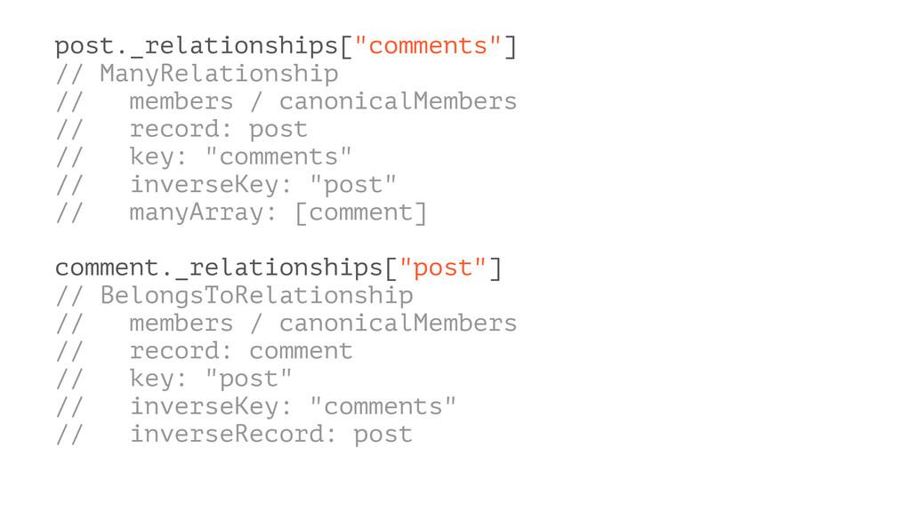 "post._relationships[""comments""] // ManyRelation..."