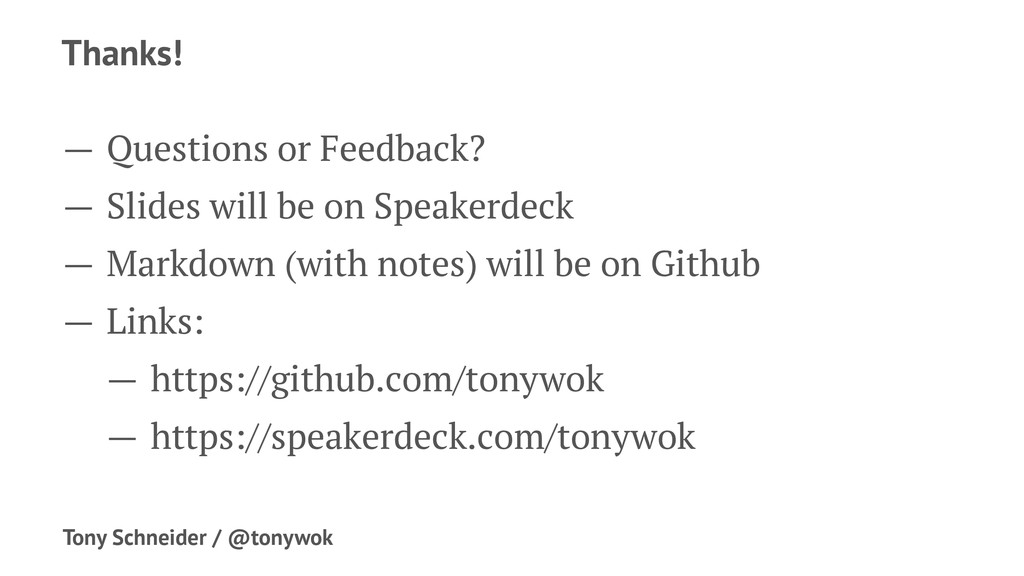 Thanks! — Questions or Feedback? — Slides will ...