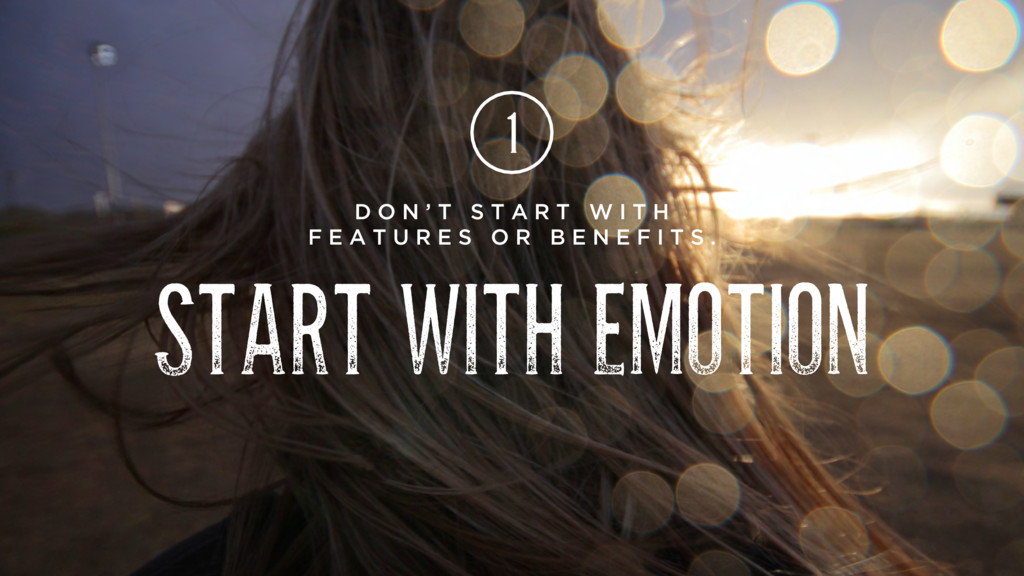 START WITH EMOTION D O N ' T S T A R T W I T H ...