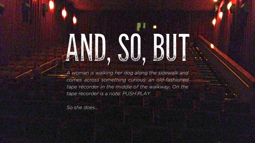 AND, SO, BUT A woman is walking her dog along t...