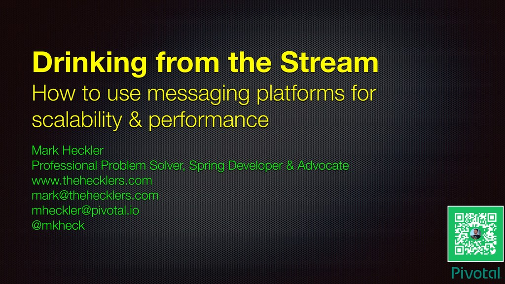 Drinking from the Stream How to use messaging p...