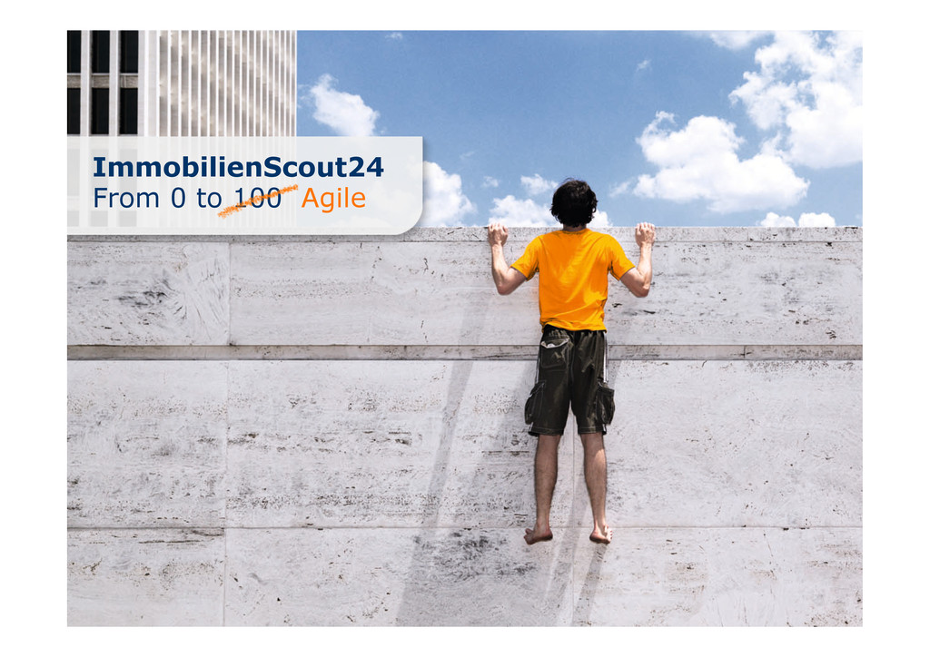 ImmobilienScout24 From 0 to 100 Agile