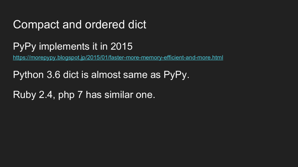 Compact and ordered dict PyPy implements it in ...