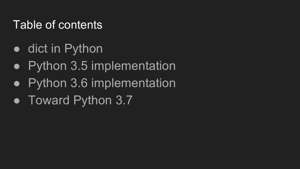 Table of contents ● dict in Python ● Python 3.5...