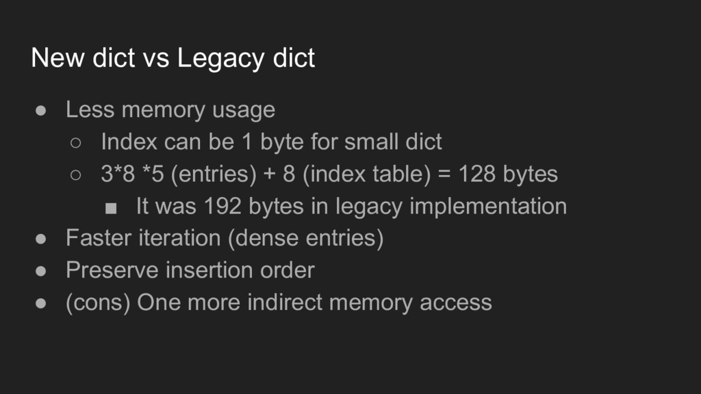 ● Less memory usage ○ Index can be 1 byte for s...