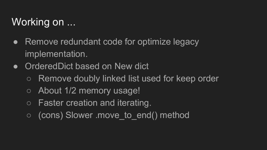 Working on ... ● Remove redundant code for opti...