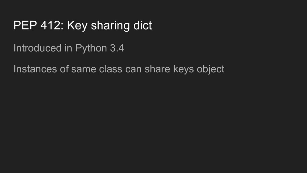 PEP 412: Key sharing dict Introduced in Python ...
