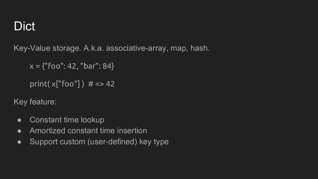 Dict Key-Value storage. A.k.a. associative-arra...