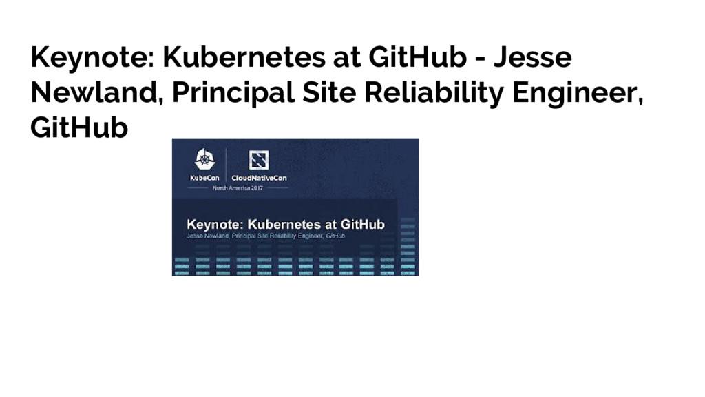 Keynote: Kubernetes at GitHub - Jesse Newland, ...