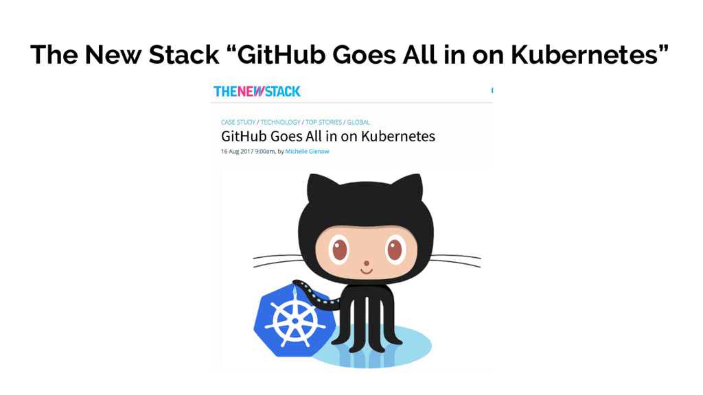"""The New Stack """"GitHub Goes All in on Kubernetes"""""""