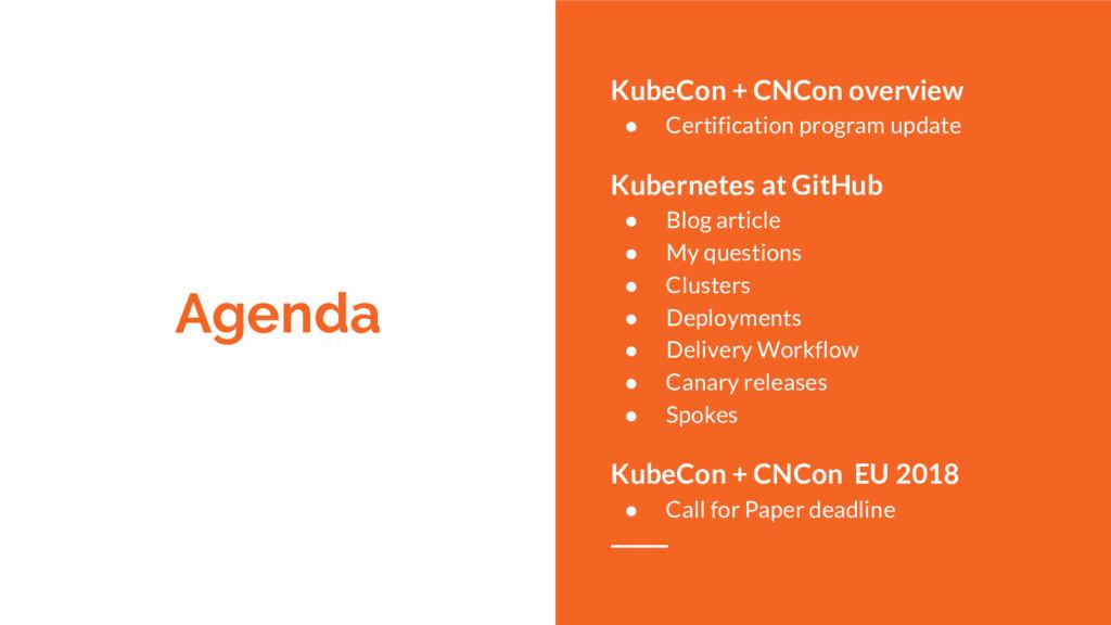 Agenda KubeCon + CNCon overview ● Certification...