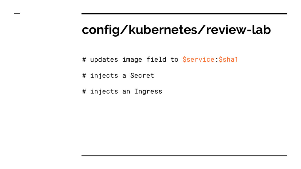config/kubernetes/review-lab # updates image fi...
