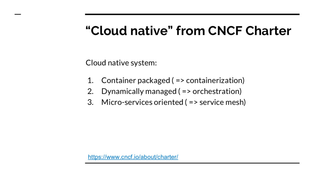 """""""Cloud native"""" from CNCF Charter Cloud native s..."""