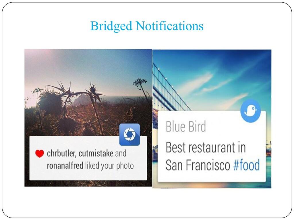 Bridged Notifications