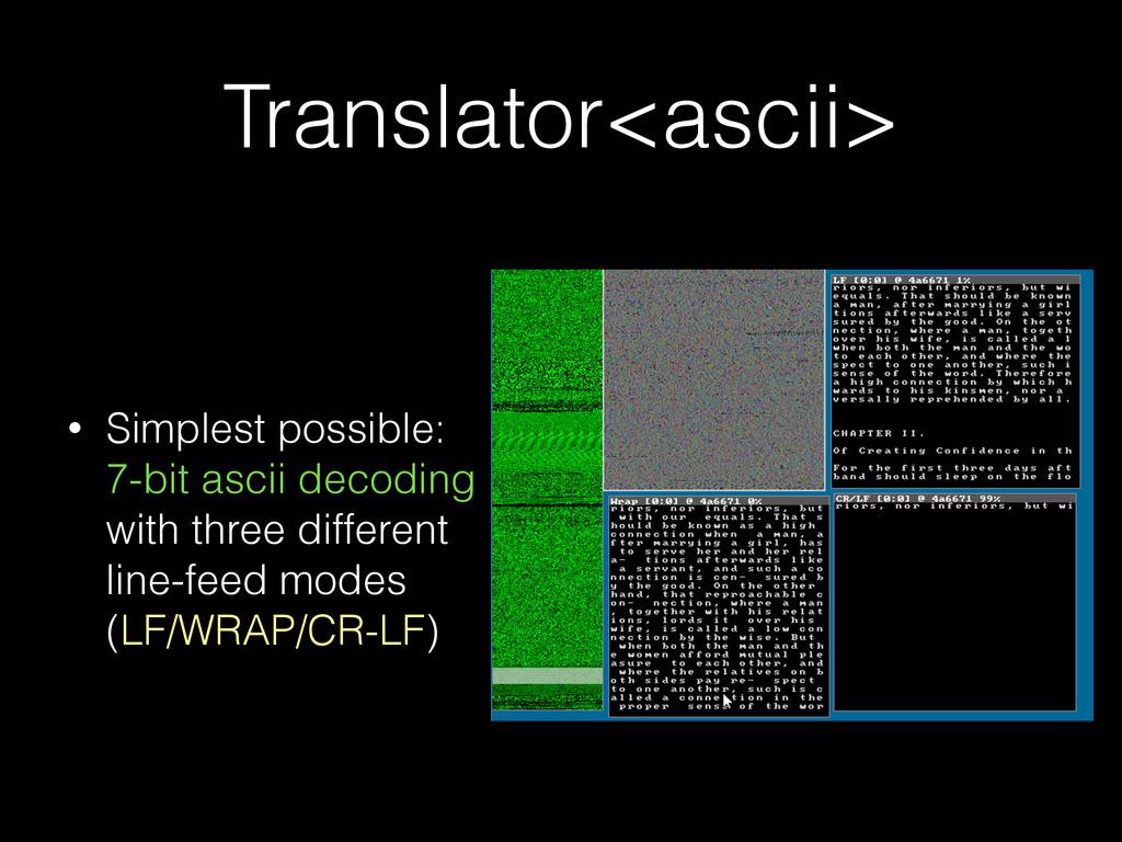 Translator<ascii> • Simplest possible: 7-bit as...