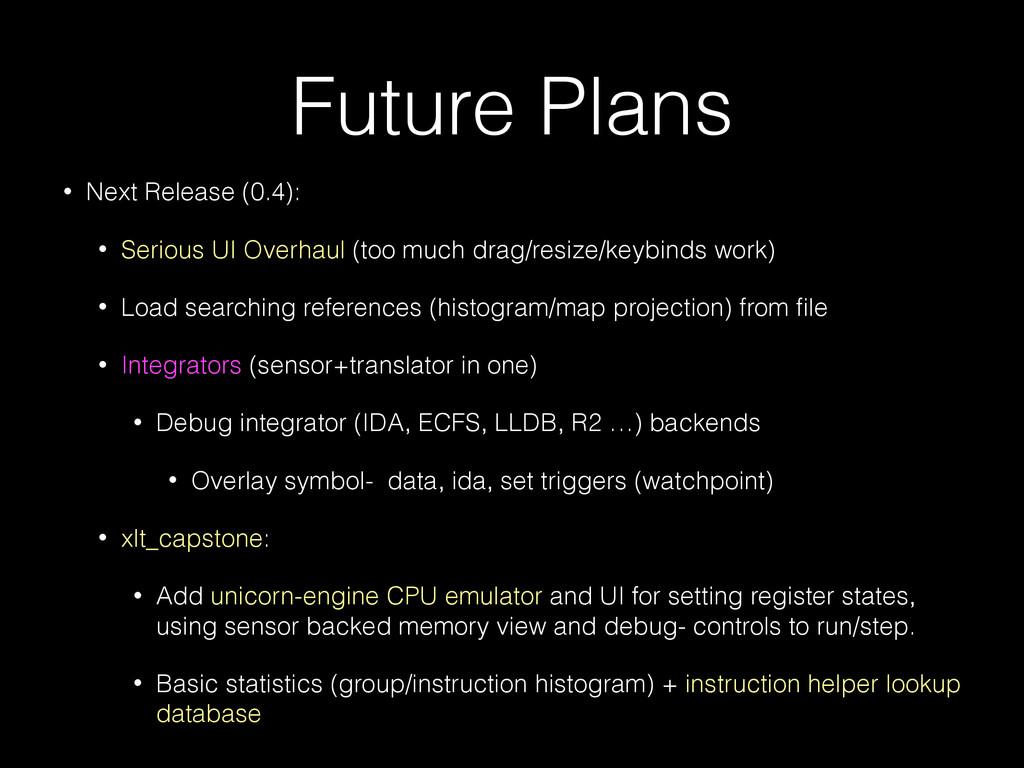 Future Plans • Next Release (0.4): • Serious UI...
