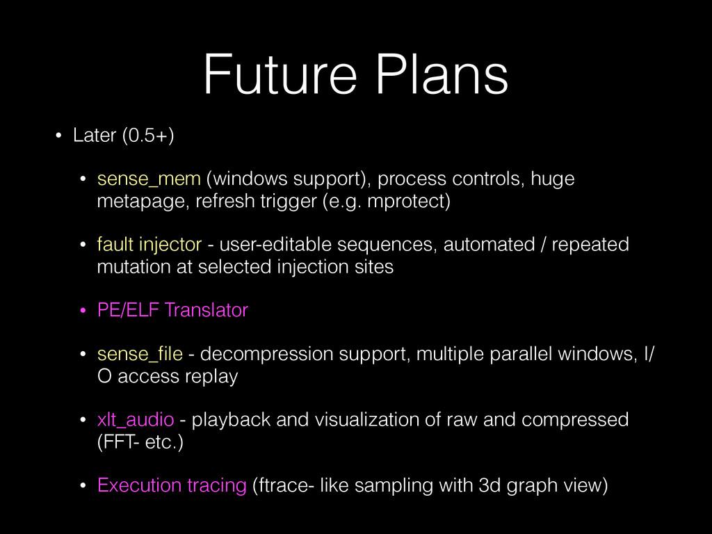 Future Plans • Later (0.5+) • sense_mem (window...