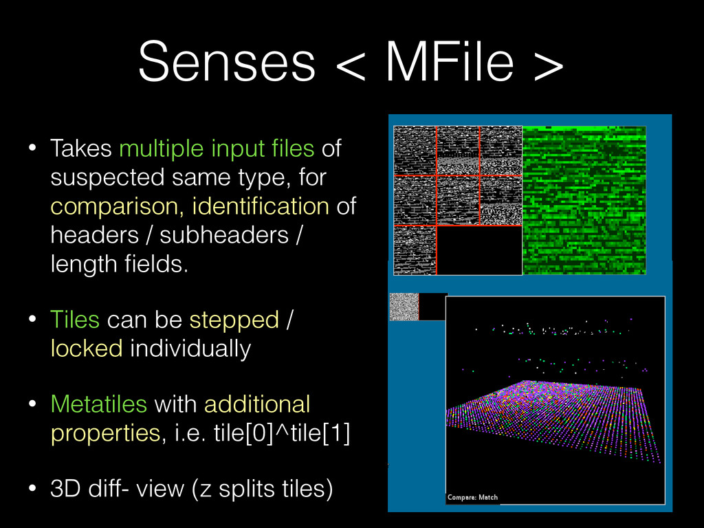 Senses < MFile > • Takes multiple input files of...