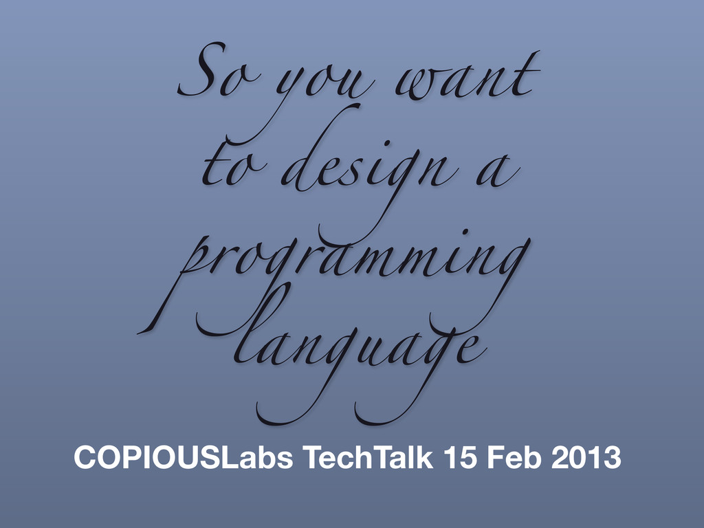 So you want to design a programming language CO...