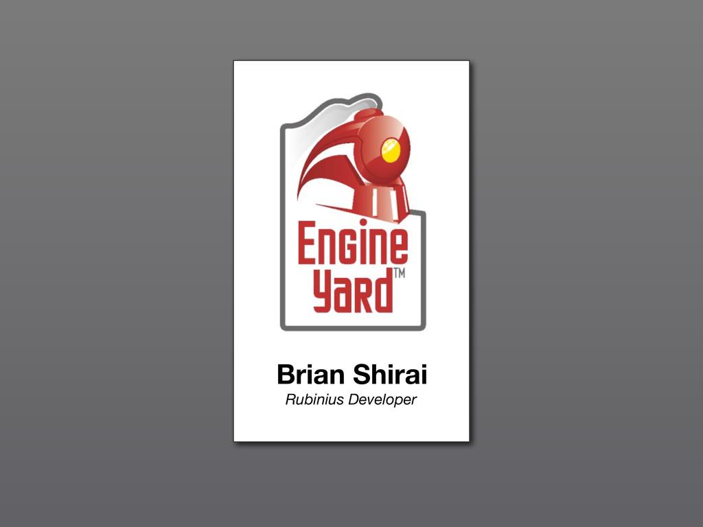 Brian Shirai Rubinius Developer