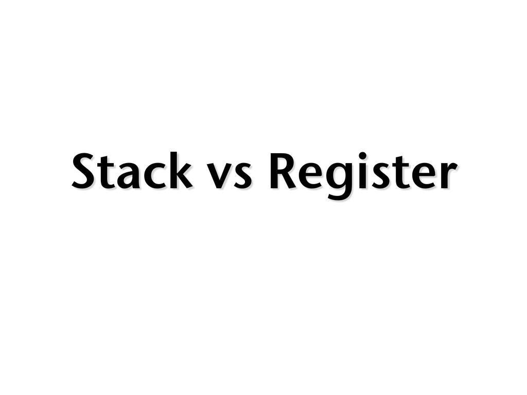 Stack vs Register