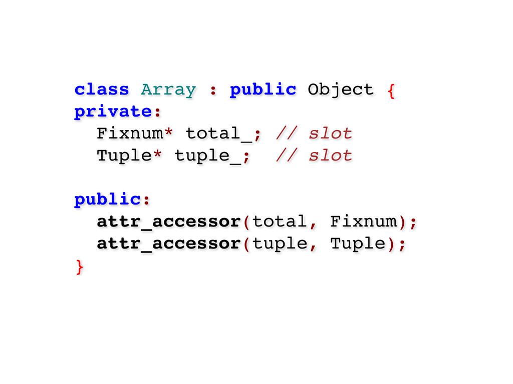 class Array : public Object { private: Fixnum* ...