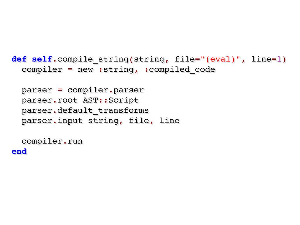 """def self.compile_string(string, file=""""(eval)"""", ..."""