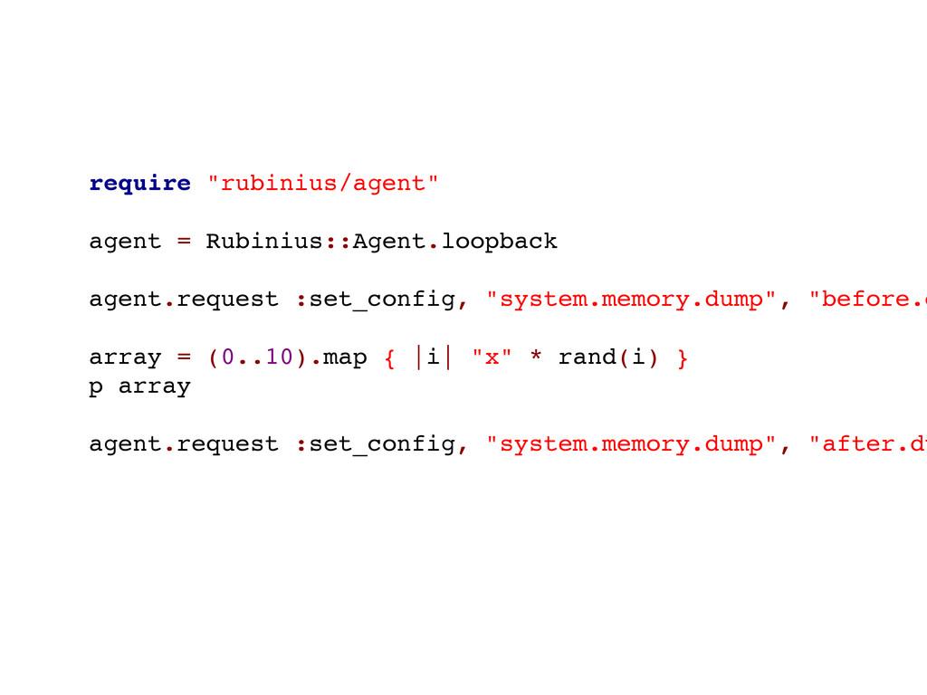 """require """"rubinius/agent"""" agent = Rubinius::Agen..."""