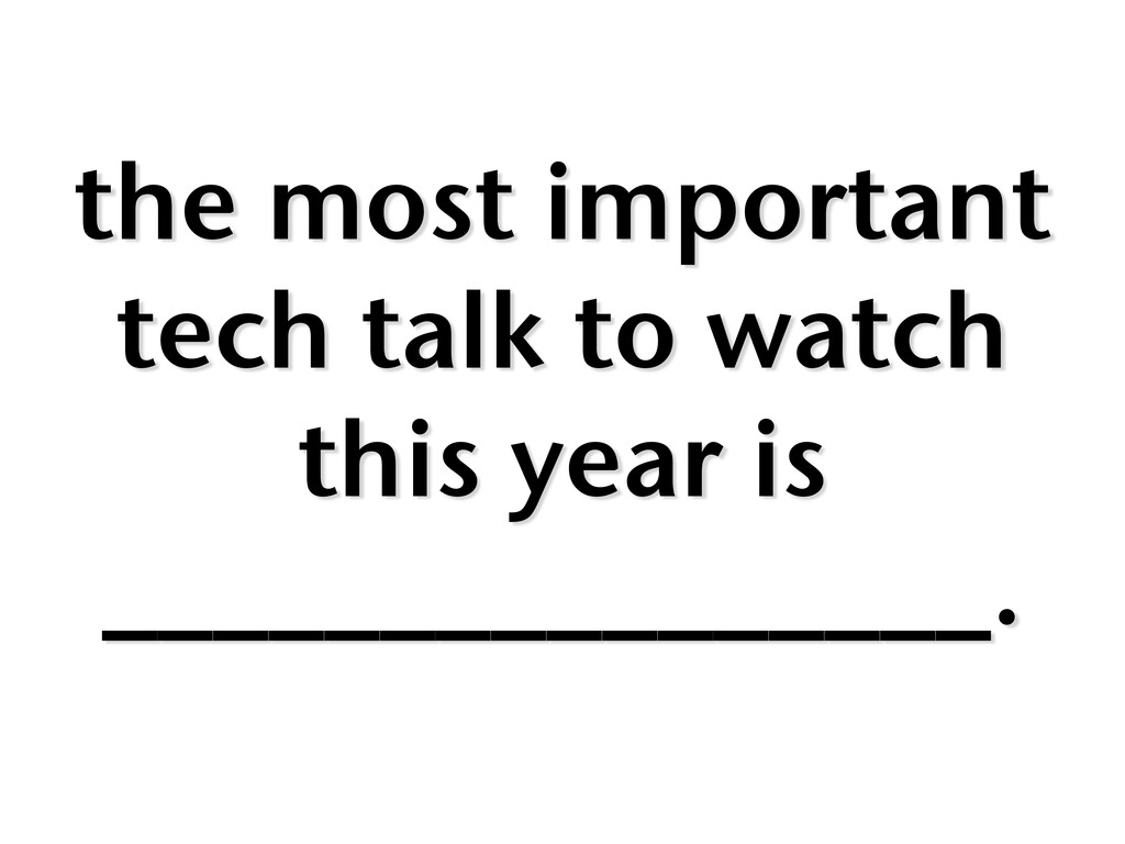 the most important tech talk to watch this year...