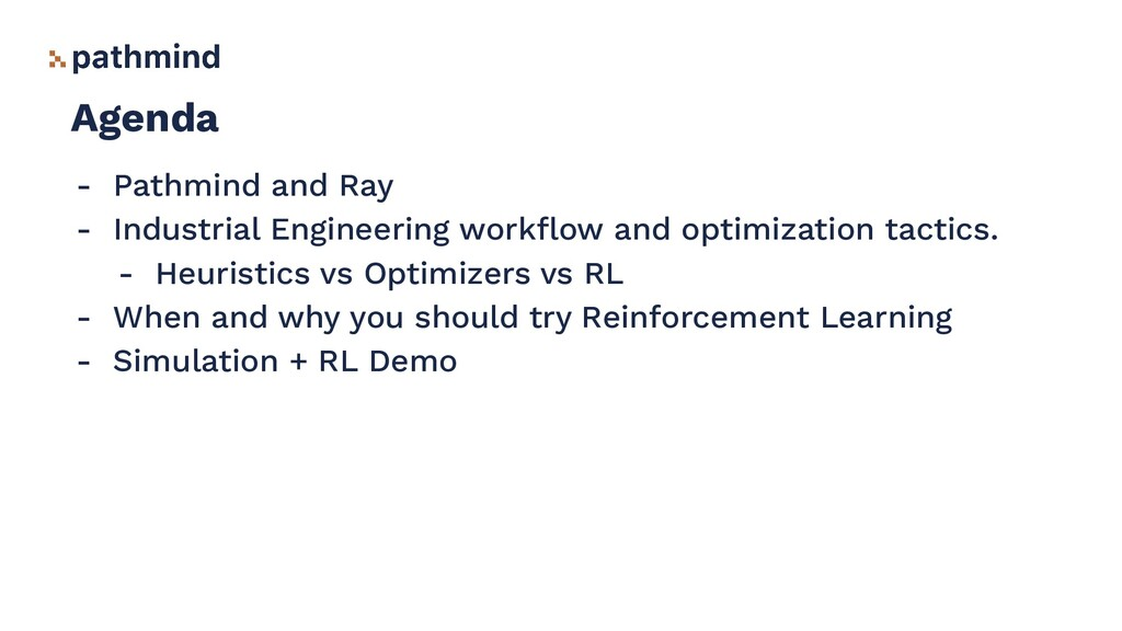 Agenda - Pathmind and Ray - Industrial Engineer...