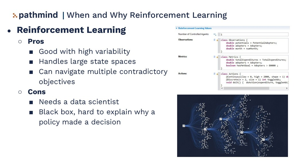 ● Reinforcement Learning ○ Pros ■ Good with hig...