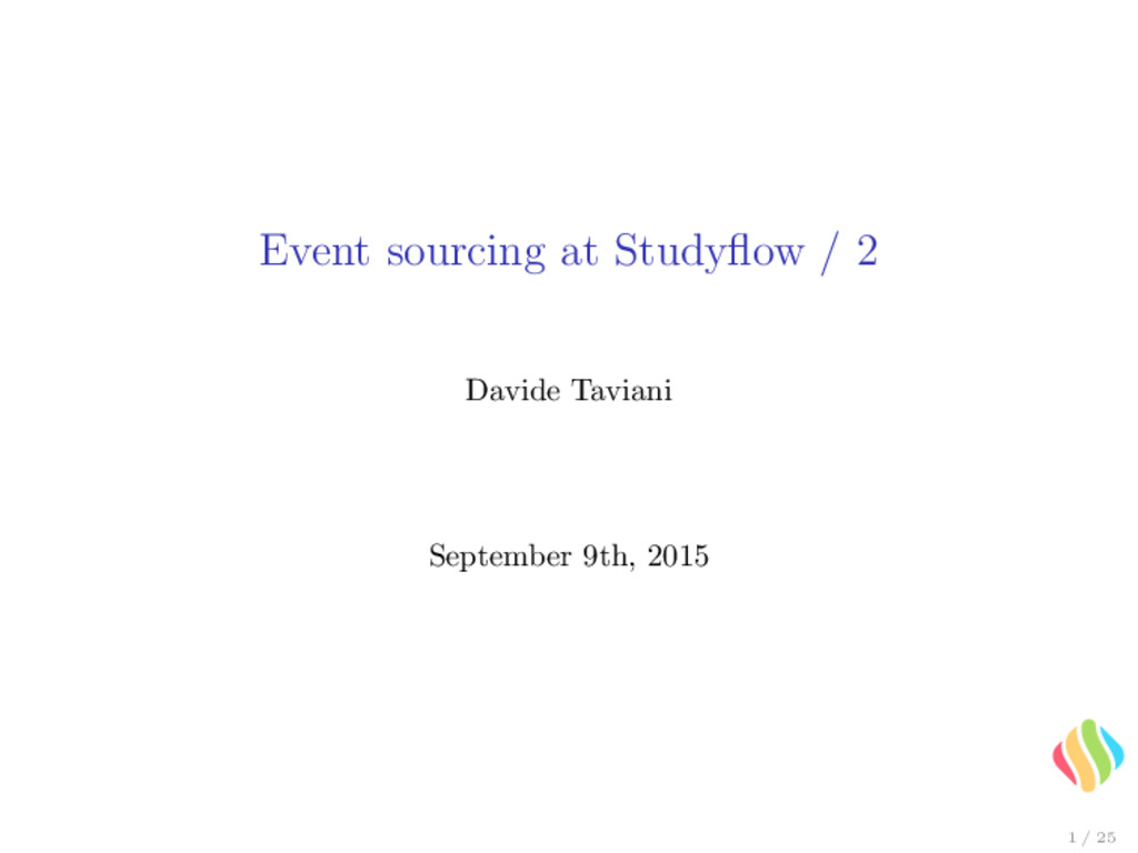 Event sourcing at Studyflow / 2 Davide Taviani S...